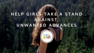take a stand again unwanted sexual advances, anatomy for kids, protect our daughters