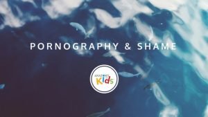 pornography, shame, anatomy for kids